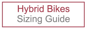 Hybrid Bikes Quick Bike Sizing Guide