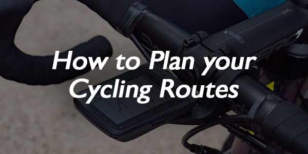 How-to-Plan-Your-Cycling-Routes-1